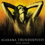 Alabama Thunderpussy, Rise Again
