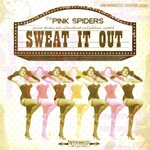 The Pink Spiders, Sweat It Out