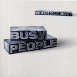 Busy People, Never Too Busy