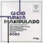 Gecko Turner, Manipulado