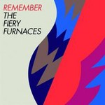 The Fiery Furnaces, Remember