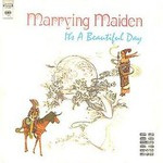 It's a Beautiful Day, Marrying Maiden