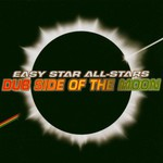 Easy Star All-Stars, Dub Side of the Moon