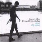 Thomas Siffling & The Public Sound Office, Human Impressions