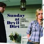 Isobel Campbell & Mark Lanegan, Sunday at Devil Dirt