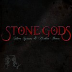 Stone Gods, Silver Spoons & Broken Bones