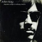 John Kay, Forgotten Songs & Unsung Heroes