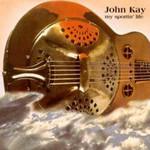 John Kay, My Sportin' Life mp3