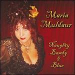 Maria Muldaur, Naughty, Bawdy And Blue