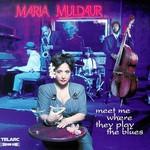 Maria Muldaur, Meet Me Where They Play the Blues