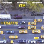 Larry Coryell, Traffic (With Victor Bailey & Lenny White)
