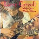 Larry Coryell, Major Jazz Minor Blues