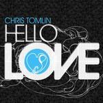 Chris Tomlin, Hello Love