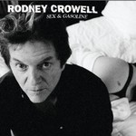 Rodney Crowell, Sex & Gasoline mp3