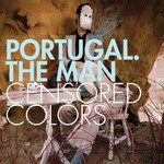 Portugal. The Man, Censored Colors
