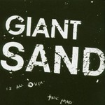 Giant Sand, Is All Over ... the Map