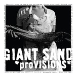 Giant Sand, *proVISIONS*