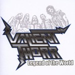 Valient Thorr, Legend of the World
