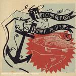 Hot Club de Paris, Drop It 'til It Pops