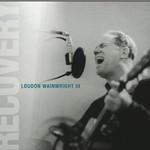 Loudon Wainwright III, Recovery