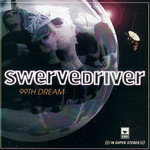 Swervedriver, 99th Dream