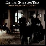 Esbjorn Svensson Trio, When Everyone Has Gone