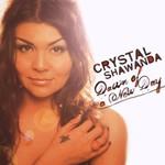 Crystal Shawanda, Dawn of a New Day