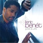 Eric Benet, Love & Life