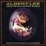 Albert Lee, That's All Right Mama: The Country Fever & Black Claw Sessions