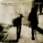 Bryan Adams, When You're Gone (feat. Melanie C)