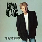 Bryan Adams, You Want It - You Got It mp3