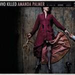 Amanda Palmer, Who Killed Amanda Palmer