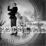 The Slackers, Peculiar