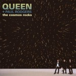 Queen + Paul Rodgers, The Cosmos Rocks