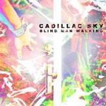 Cadillac Sky, Blind Man Walking