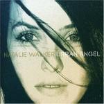 Natalie Walker, Urban Angel