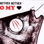 Mother Mother, O My Heart