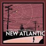New Atlantic, The Streets, The Sounds, and The Love