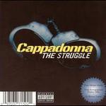 Cappadonna, The Struggle