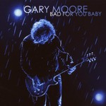 Gary Moore, Bad for You Baby