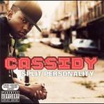 Cassidy, Split Personality