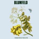 Blumfeld, Verbotene Fruchte