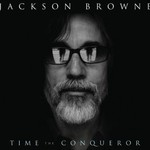 Jackson Browne, Time the Conqueror