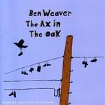 Ben Weaver, The Ax in the Oak