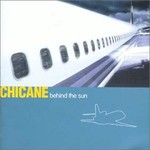Chicane, Behind the Sun