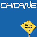 Chicane, Easy to Assemble mp3