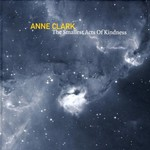 Anne Clark, The Smallest Acts of Kindness