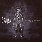 Gojira, The Way of All Flesh mp3