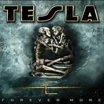 Tesla, Forever More