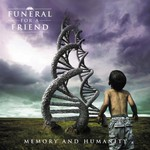 Funeral for a Friend, Memory and Humanity